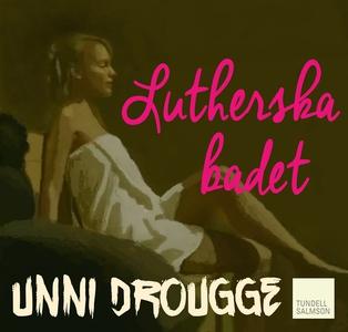 Lutherska badet (ljudbok) av Unni Drougge