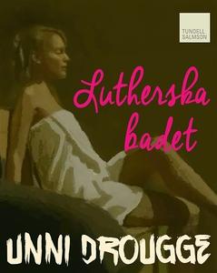 Lutherska badet (e-bok) av Unni Drougge