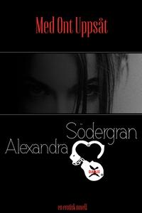 Med Ont Uppsåt (e-bok) av Alexandra Södergran