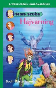 Team Scuba 3 - Hajvarning (e-bok) av Bodil Mårt