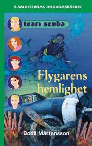 Team Scuba 5 - Flygarens hemlighet (e-bok) av B