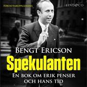 Spekulanten - En bok om Erik Penser och hans tid