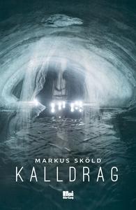 Kalldrag (e-bok) av Markus Sköld