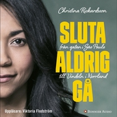 Sluta aldrig gå : från gatan i Sao Paulo till Vindeln i Norrland