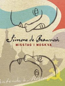 Misstag i Moskva (e-bok) av Simone de Beauvoir