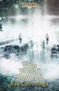 The World Beyond (e-bok) av Ray Cummings