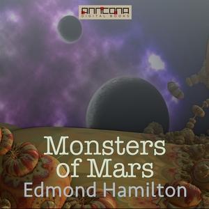 Monsters of Mars (ljudbok) av Edmond Hamilton