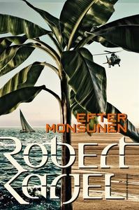 Efter monsunen (e-bok) av Robert Karjel