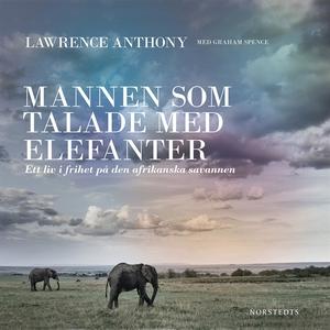Mannen som talade med elefanter : Ett liv i fri