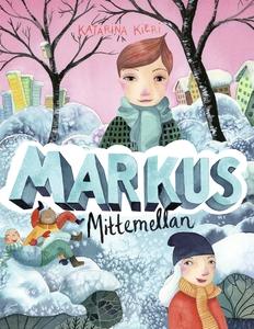 Markus mittemellan (e-bok) av Katarina Kieri