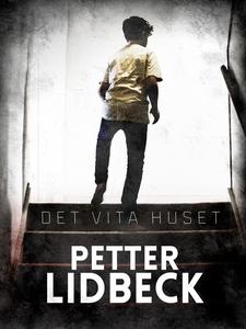 Det vita huset (e-bok) av Petter Lidbeck