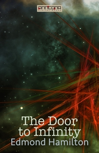 The Door to Infinity (e-bok) av Edmond Hamilton