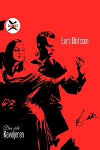 Den siste Kavaljeren (e-bok) av Lars Olofsson