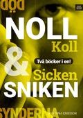 Noll koll / Sicken sniken