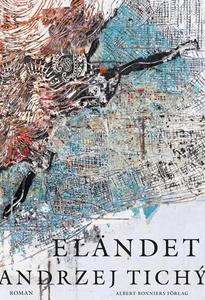 Eländet (e-bok) av Andrzej Tichý