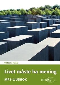 Livet måste ha mening (ljudbok) av Viktor E. Fr
