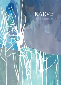 Karve (e-bok) av Daniel Gustafsson