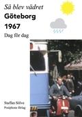Så blev vädret. Göteborg 1967