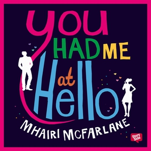 You had me at hello (ljudbok) av Mhairi McFarla