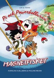Pi och powerbollarna - Magnetfisket (e-bok) av
