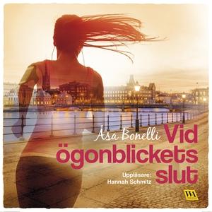 Vid ögonblickets slut (ljudbok) av Åsa Bonelli