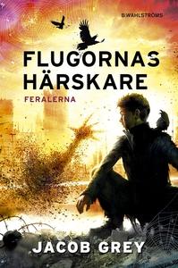 Feralerna 2 - Flugornas härskare (e-bok) av Jac