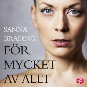 För mycket av allt (ljudbok) av Sanna Bråding