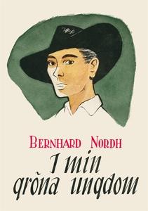 I min gröna ungdom (e-bok) av Bernhard Nordh