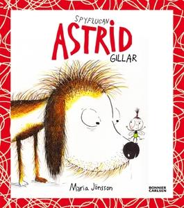Spyflugan Astrid gillar (e-bok) av Maria Jönsso