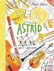 Spyflugan Astrid mitt i musiken (e-bok) av Mari