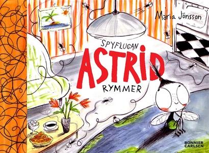 Spyflugan Astrid rymmer (e-bok) av Maria Jönsso