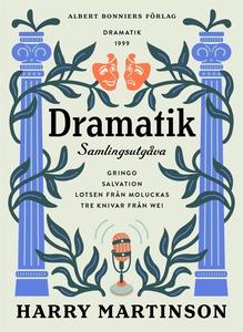 Dramatik (e-bok) av Harry Martinson
