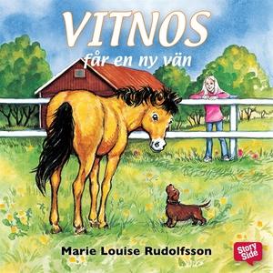 Vitnos får en ny vän (ljudbok) av Marie Louise