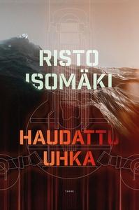 Haudattu uhka (e-bok) av Risto Isomäki