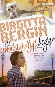 Ett oemotståndligt begär (e-bok) av Birgitta Be