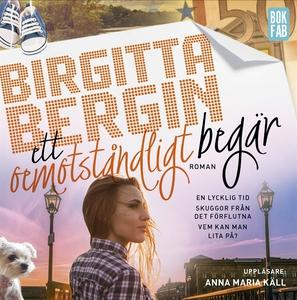 Ett oemotståndligt begär (ljudbok) av Birgitta