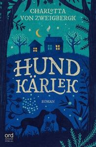Hundkärlek (e-bok) av Charlotta von Zweigbergk
