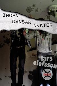 Ingen Dansar Nykter (e-bok) av Lars Olofsson