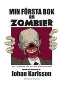 Min första bok om zombier: Allt du behöver veta om våra odöda släktingar