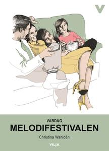 Melodifestivalen (ljudbok) av Christina Wahldén