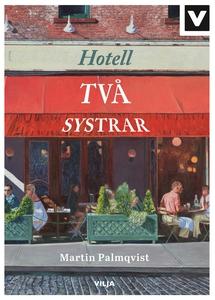 Hotell Två systrar (ljudbok) av Martin Palmqvis