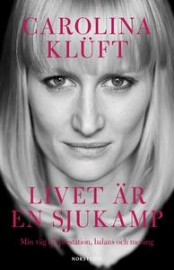 Livet är en sjukamp (e-bok) av Carolina Klüft