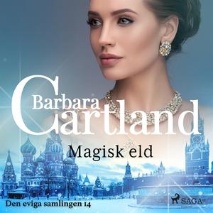 Magisk eld (ljudbok) av Barbara Cartland