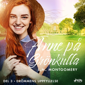 Drömmens uppfyllelse (ljudbok) av Lucy Maud Mon