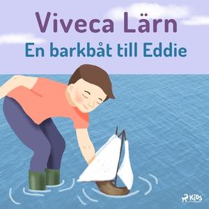 En barkbåt till Eddie (ljudbok) av Viveca Lärn