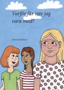 Varför får inte jag vara med? (e-bok) av Anette