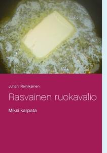 Rasvainen ruokavalio: Miksi karpata (e-bok) av