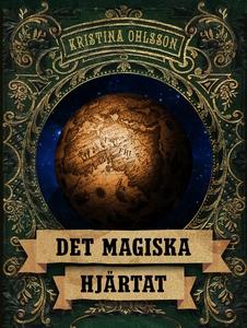 Det magiska hjärtat (e-bok) av Kristina Ohlsson
