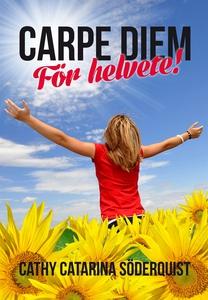 Carpe diem För helvete! (e-bok) av Cathy Catari