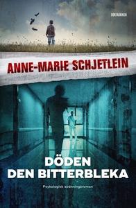 Döden den bitterbleka (e-bok) av Anne-Marie Sch